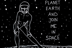 Save Planet Earth And Join Me In Space